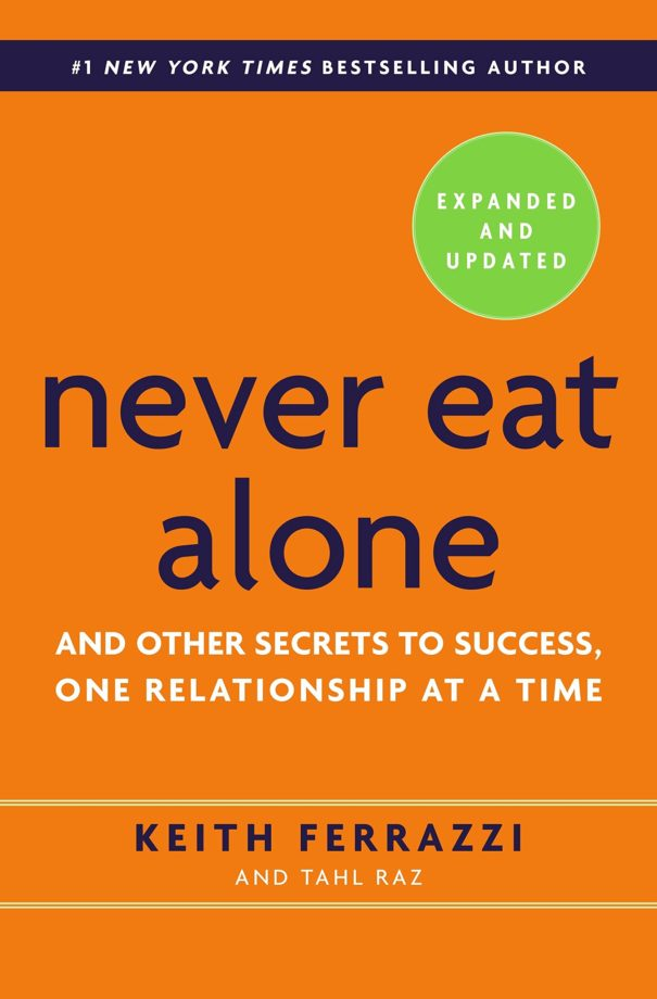 Book #5: Never Eat Alone: And Other Secrets to Success, One Relationship at a Time