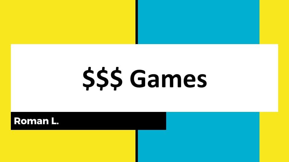 $$$ Games Analysis